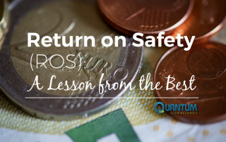 Return on Safety (ROS): A Lesson from the Best
