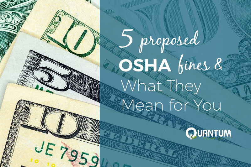 5 Proposed OSHA Fines and What Inspections Mean for You